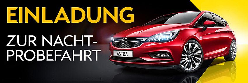 Opel Astra - Einladung zur Nachtfahrt
